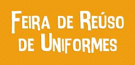 4633:Começa a campanha arrecadação de uniformes para a Feira de Reúso